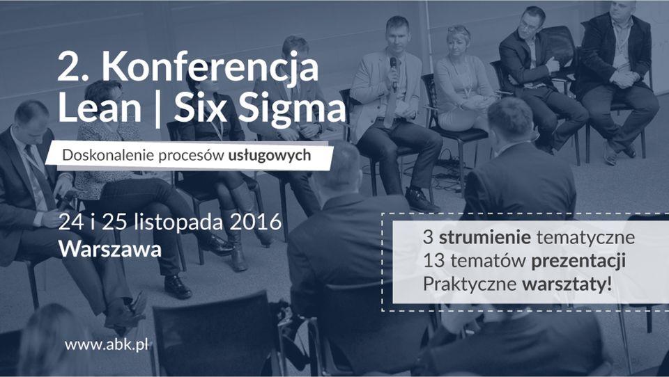 2. Konferencja Lean Six Sigma. Doskonalenie procesów usługowych