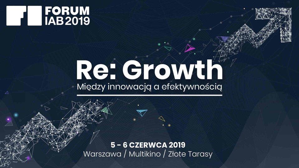 Re: Growth. Między innowacją aefektywnością. Znamy pierwszych prelegentów itematy wystąpień Forum IAB 2019