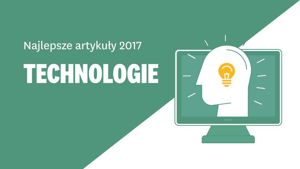 Najlepsze artykuły otechnologiach 2017