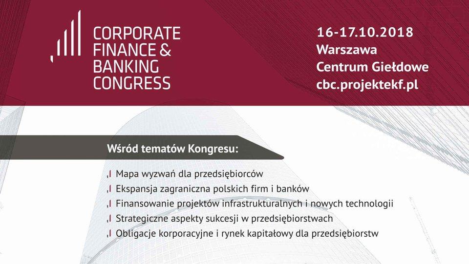 IV Kongres Bankowości Korporacyjnej iFinansowania Przedsiębiorstw