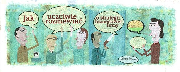 Jak uczciwie rozmawiać ostrategii biznesowej firmy