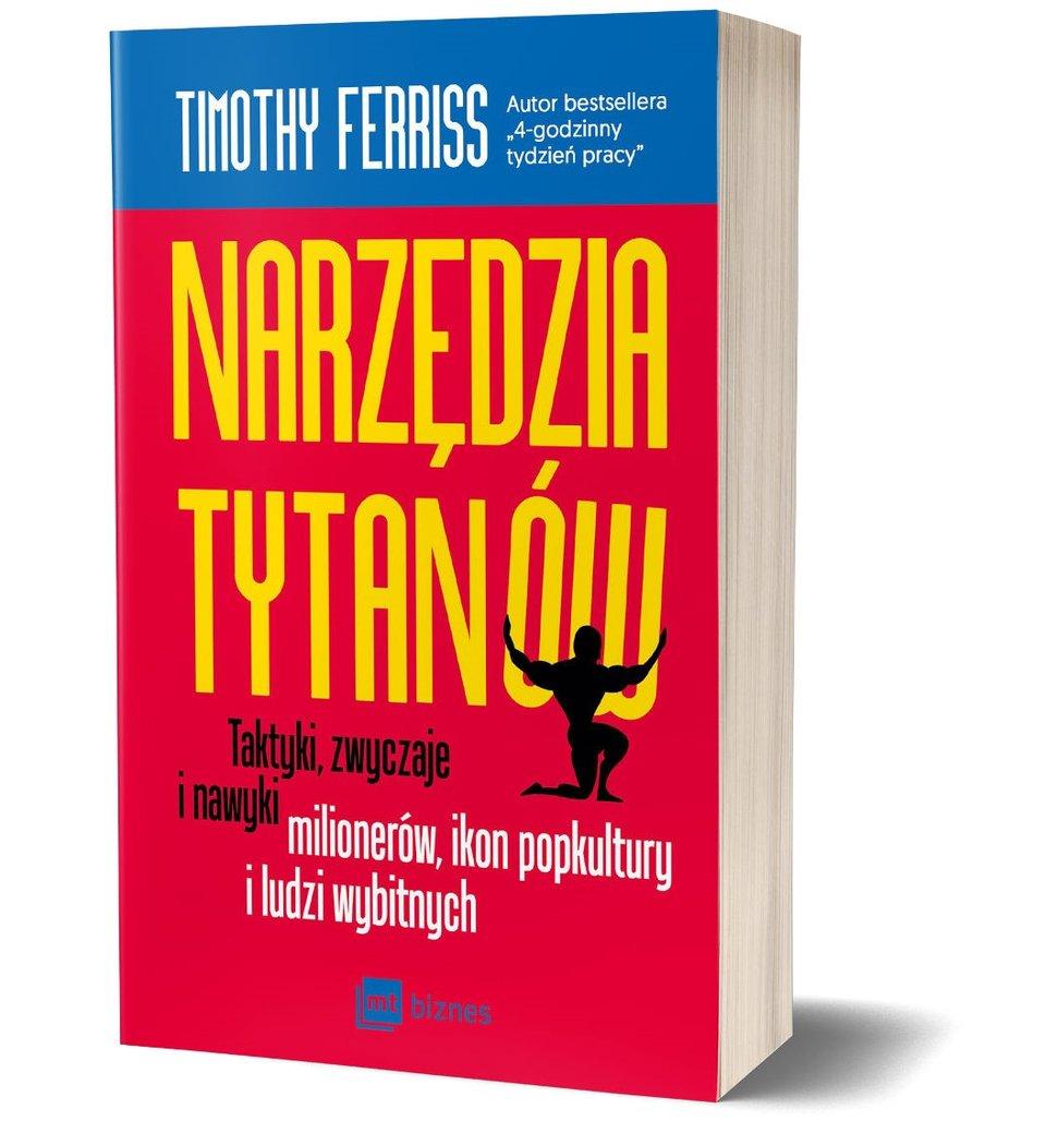 Tim Ferriss testuje narzędzia tytanów [RECENZJA]