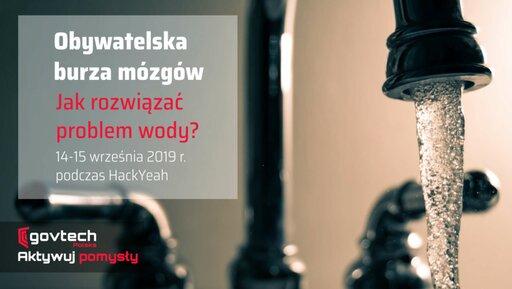 Kolejna edycja obywatelskiej burzy mózgów GovTech Polska: jak rozwiązać problem wody?