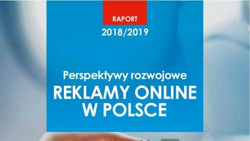 Raport IAB: perspektywy rozwojowe reklamy online wPolsce 2018